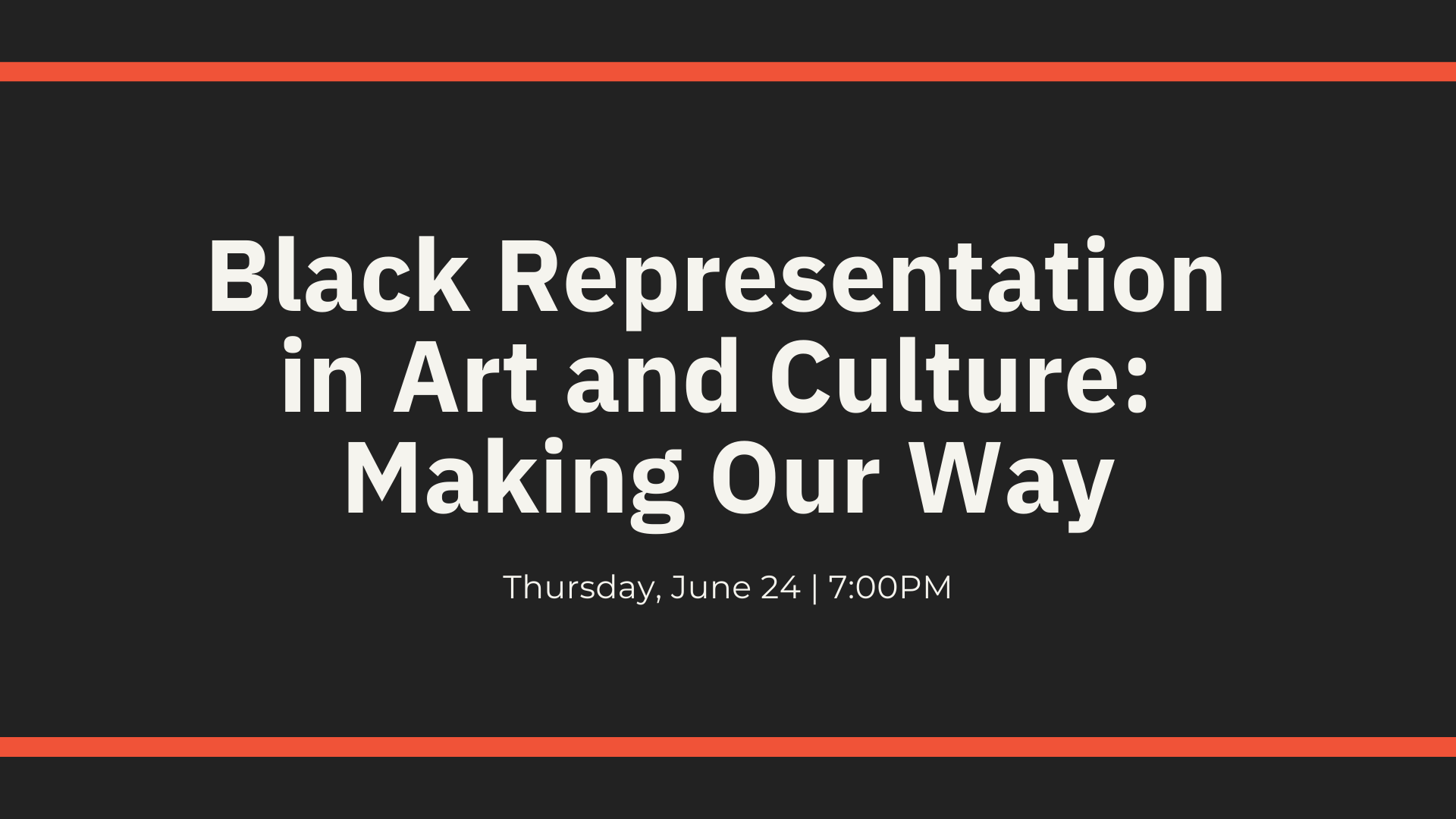 Black Representation in Art and Culture: Making Our Way