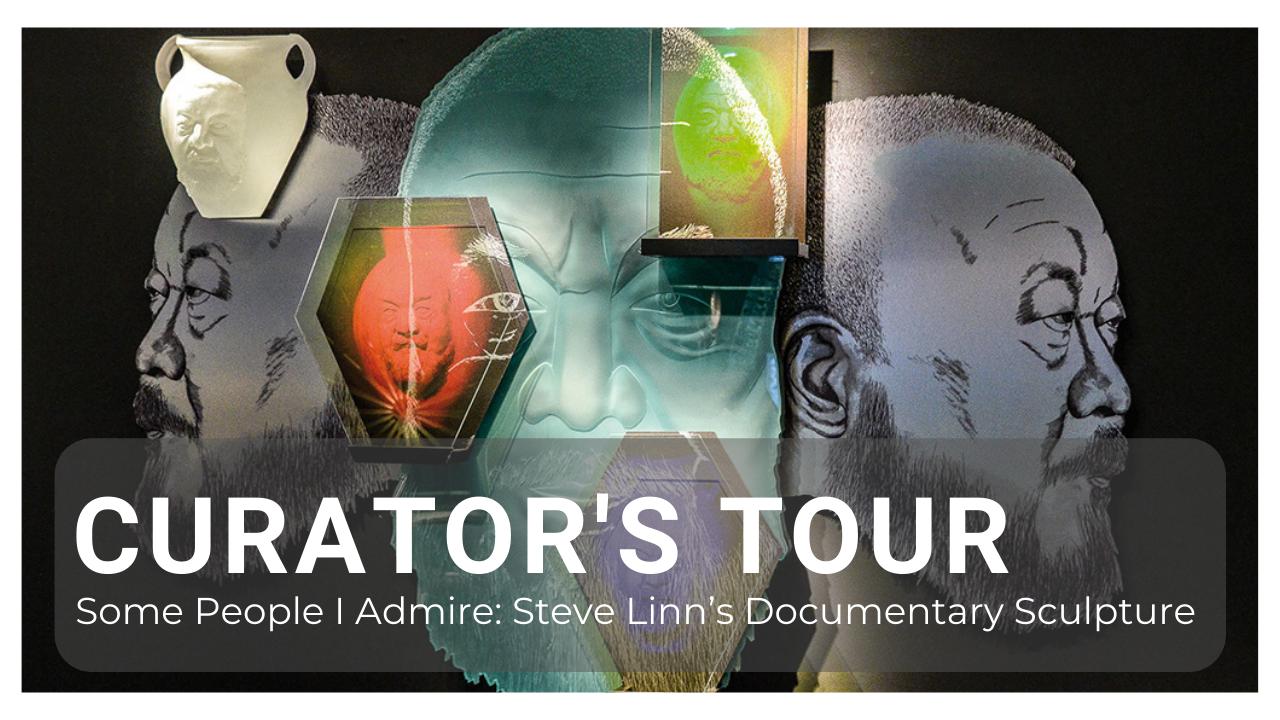 Curator's Tour: Steve Linn