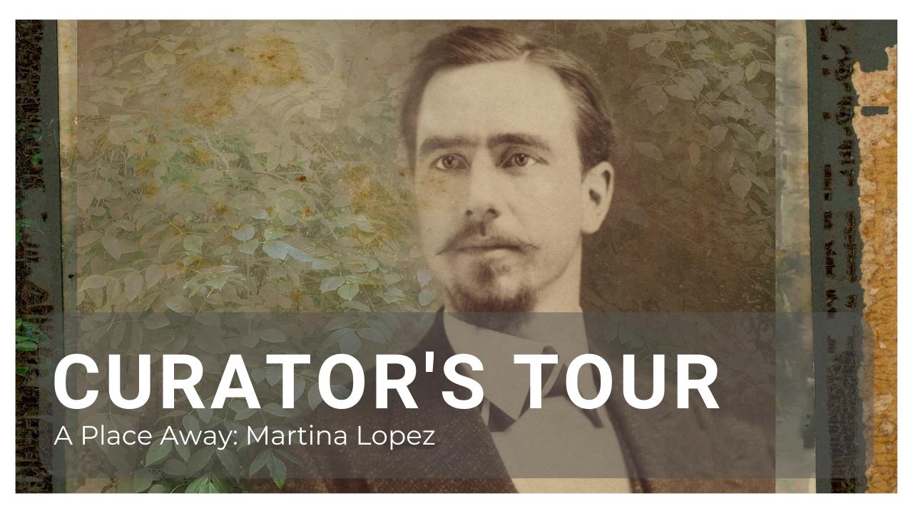 Curator's Tour: A Place Away